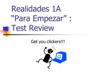 """Realidades 1A  """"Para Empezar"""" : Test Review"""