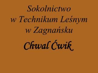 Sokolnictwo  w Technikum Leśnym w Zagnańsku