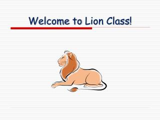 Welcome to  Lion Class !