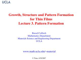 Growth, Structure and Pattern Formation  for Thin Films Lecture 3. Pattern Formation