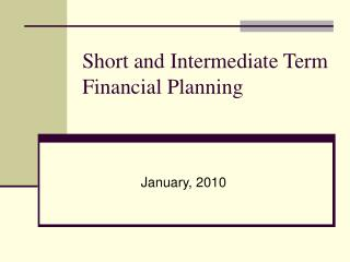 Short and Intermediate Term Financial Planning