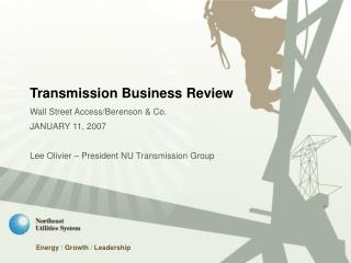Transmission Business Review Wall Street Access/Berenson & Co. JANUARY 11, 2007