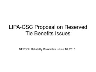 LIPA-CSC Proposal on Reserved Tie Benefits Issues