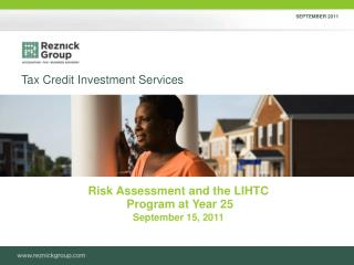 Risk Assessment and the LIHTC  Program at Year 25  September 15, 2011