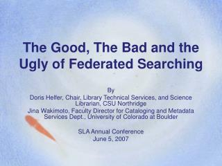 The Good, The Bad and the Ugly of Federated Searching
