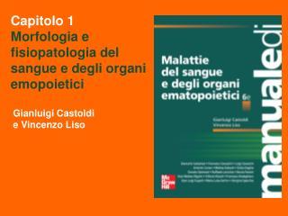 Capitolo 1  Morfologia e fisiopatologia del sangue e degli organi emopoietici