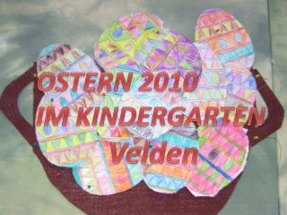 OSTERN 2010  IM KINDERGARTEN Velden
