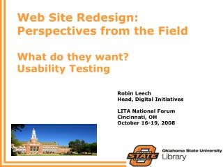 Web Site Redesign:   Perspectives from the Field What do they want? Usability Testing