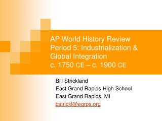 Bill Strickland East Grand Rapids High School East Grand Rapids, MI bstrickl@egrps