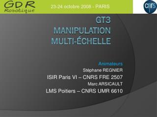 GT3 Manipulation  multi-échelle
