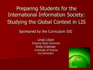 Preparing Students for the International Information Society:  Studying the Global Context in LIS