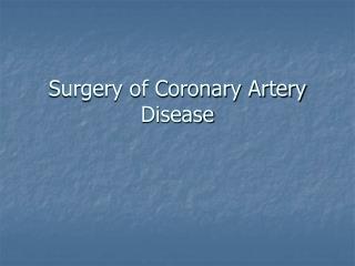 Surgery of Coronary Artery Disease