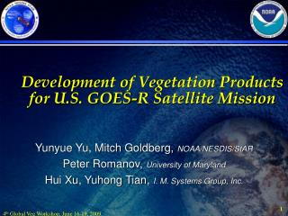 Development of Vegetation Products for U.S. GOES-R Satellite Mission