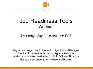 Job Readiness Tools Webinar Thursday, May 22 at 3:00 pm EST
