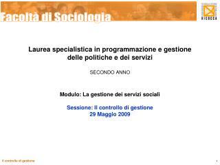 Laurea specialistica in programmazione e gestione  delle politiche e dei servizi SECONDO ANNO