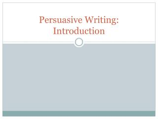Persuasive Writing: Introduction