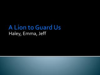 A Lion to Guard Us