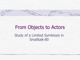 From Objects to Actors