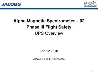 Alpha  Magnetic Spectrometer � 02 Phase  III  Flight Safety  UPS Overview Jan 12 2010