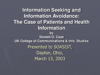 Presented to SOASIST, Dayton, Ohio,  March 13, 2003