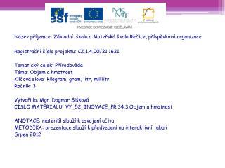 Název příjemce: Základní škola a Mateřská škola Řečice, příspěvková organizace