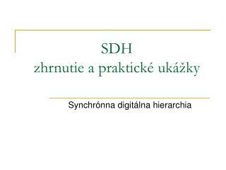 SDH zhrnutie a praktick é  uk áž ky