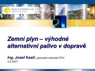 Ing. Josef Kastl ,  generální sekretář ČPU 4.5.2007