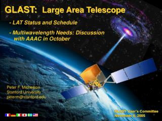 GLAST:   Large Area Telescope    - LAT Status and Schedule    - Multiwavelength Needs: Discussion