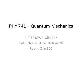 PHY 741 � Quantum Mechanics
