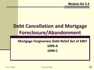 Debt Cancellation and Mortgage Foreclosure/Abandonment