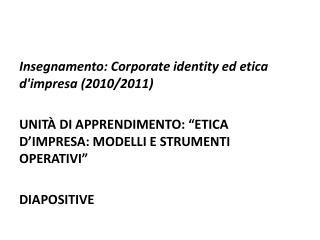 Insegnamento: Corporate identity ed etica d'impresa (2010/2011)