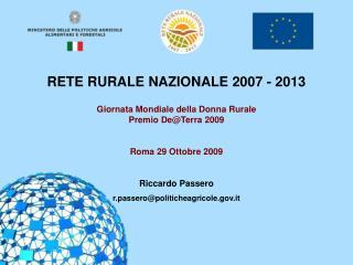 RETE RURALE NAZIONALE 2007 - 2013 Giornata Mondiale della Donna Rurale Premio De@Terra 2009