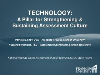 TECHNOLOGY: A Pillar for Strengthening & Sustaining Assessment Culture