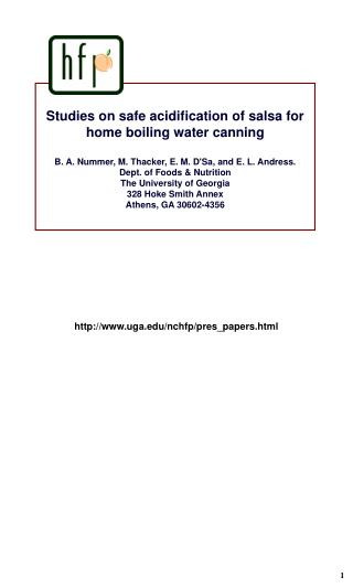 Studies on safe acidification of salsa for home boiling water canning  B. A. Nummer, M. Thacker, E. M. DSa, and E. L. An