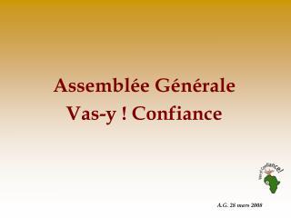 Assemblée Générale Vas-y ! Confiance