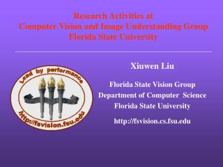 Research Activities at  Computer Vision and Image Understanding Group Florida State University