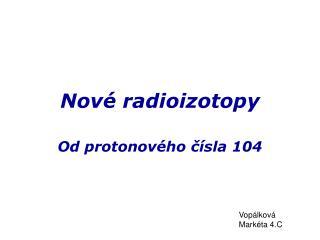 Nové radioizotopy