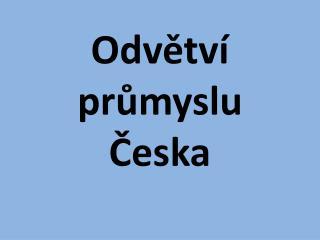Odvětví průmyslu Česka