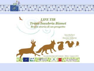 Da dove nasce  il progetto LIFE TIB?
