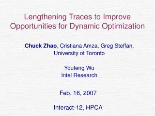 Lengthening Traces to Improve Opportunities for Dynamic Optimization