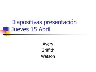 Diapositivas presentación Jueves 15 Abril
