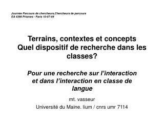 Terrains, contextes et concepts Quel dispositif de recherche dans les classes?