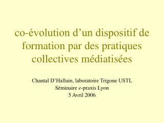 co-évolution d'un dispositif de formation par des pratiques collectives médiatisées