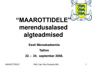 """""""MAAROTTIDELE"""" merendusalased algteadmised"""