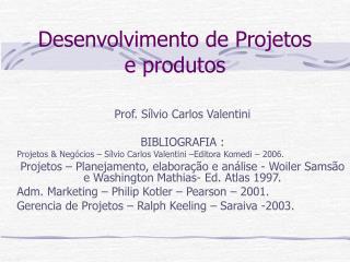 Desenvolvimento de Projetos e produtos