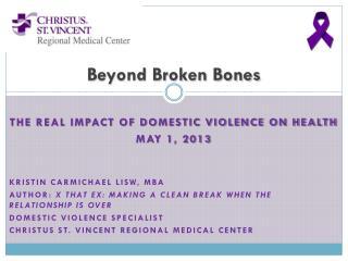 Beyond Broken Bones