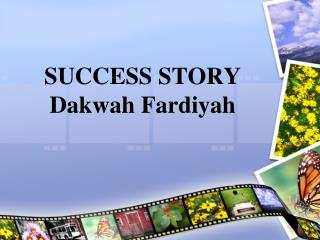 SUCCESS STORY Dakwah Fardiyah