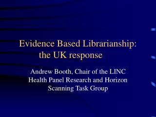 Evidence Based Librarianship: the UK response