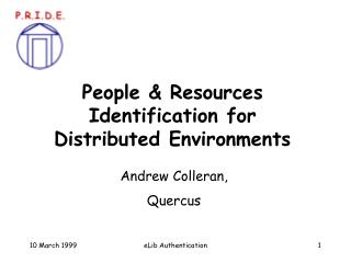 People & Resources Identification for  Distributed Environments
