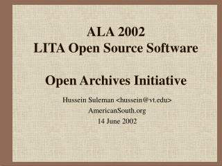 ALA 2002 LITA Open Source Software Open Archives Initiative